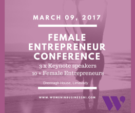 Inaugural Female Entrepreneur Conference 2017 with Networking Coach from Coleraine *FULLY BOOKED*